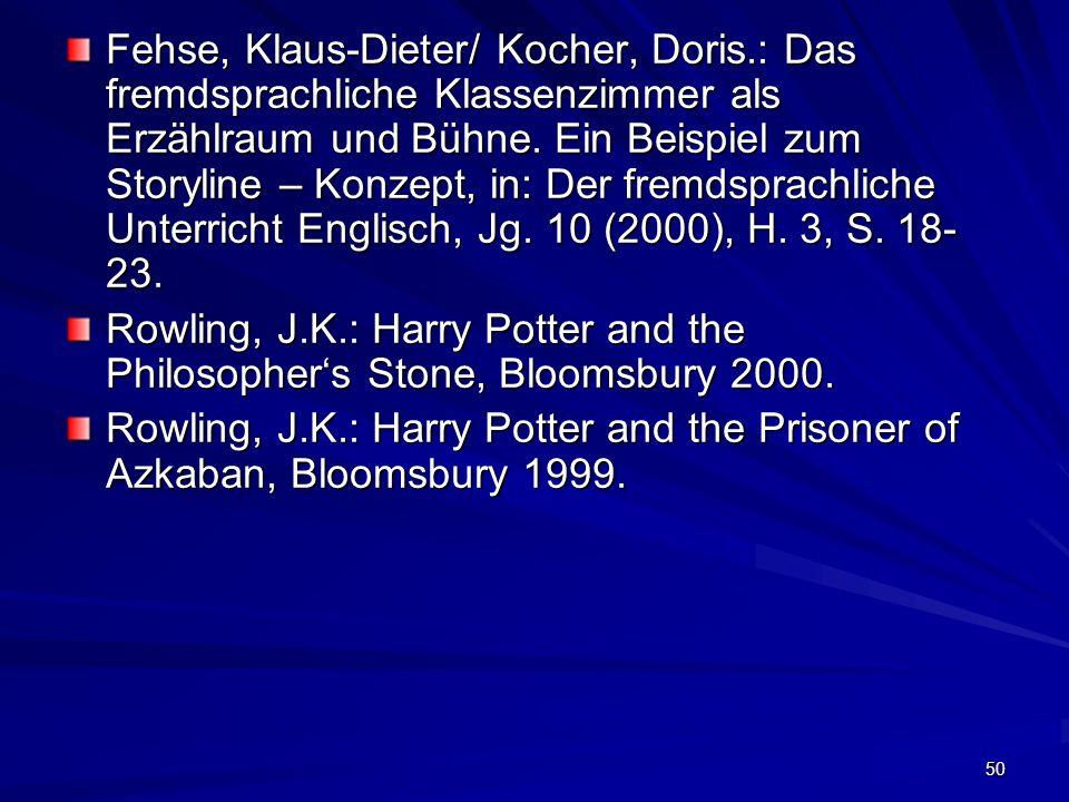 50 Fehse, Klaus-Dieter/ Kocher, Doris.: Das fremdsprachliche Klassenzimmer als Erzählraum und Bühne. Ein Beispiel zum Storyline – Konzept, in: Der fre