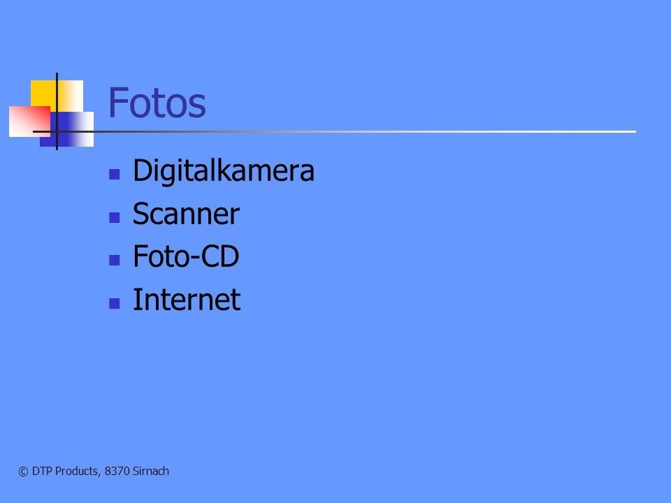 © DTP Products, 8370 Sirnach Digitalkamera Auflösungen immer besser (über 5 MPx) Preise immer günstiger Bilder mit 72 dpi, Format jpg, RGB Speichermedien über Lesegeräte direkt in PC einlesbar