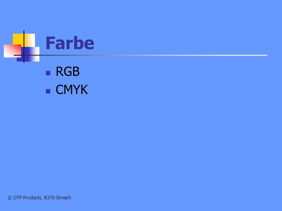 © DTP Products, 8370 Sirnach Farbe RGB CMYK