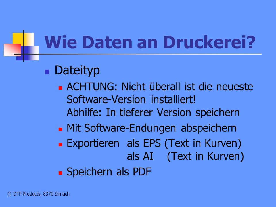 © DTP Products, 8370 Sirnach Wie Daten an Druckerei.