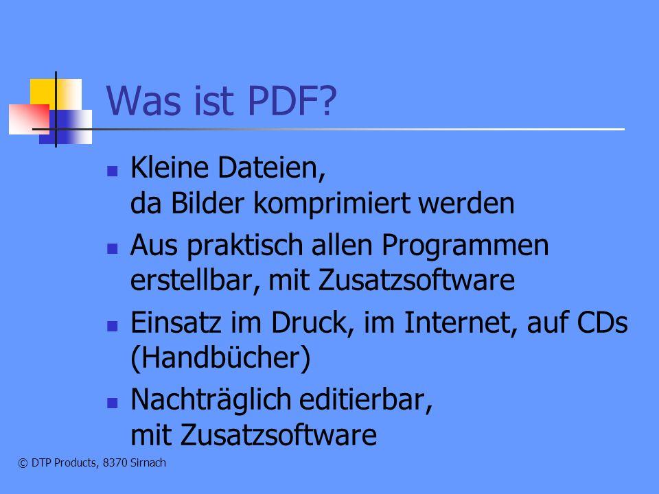 © DTP Products, 8370 Sirnach Wie macht man PDFs.Adobe Acrobat/Distiller ca.