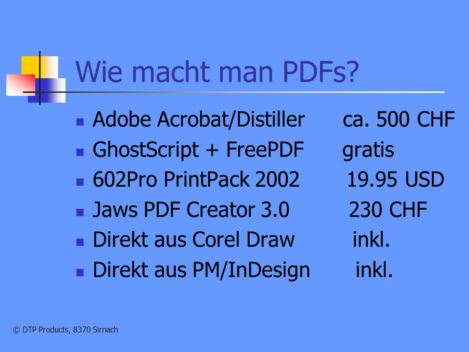 © DTP Products, 8370 Sirnach Was ist zu beachten.