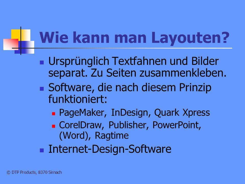 © DTP Products, 8370 Sirnach Zum Layouten brauchts.