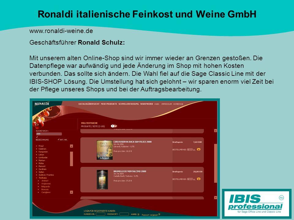 Ronaldi italienische Feinkost und Weine GmbH www.ronaldi-weine.de Geschäftsführer Ronald Schulz: Mit unserem alten Online-Shop sind wir immer wieder a
