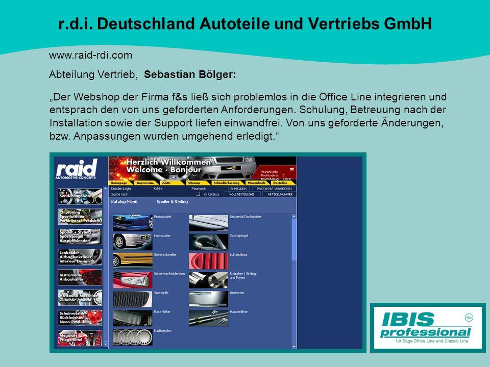 r.d.i. Deutschland Autoteile und Vertriebs GmbH www.raid-rdi.com Abteilung Vertrieb, Sebastian Bölger: Der Webshop der Firma f&s ließ sich problemlos