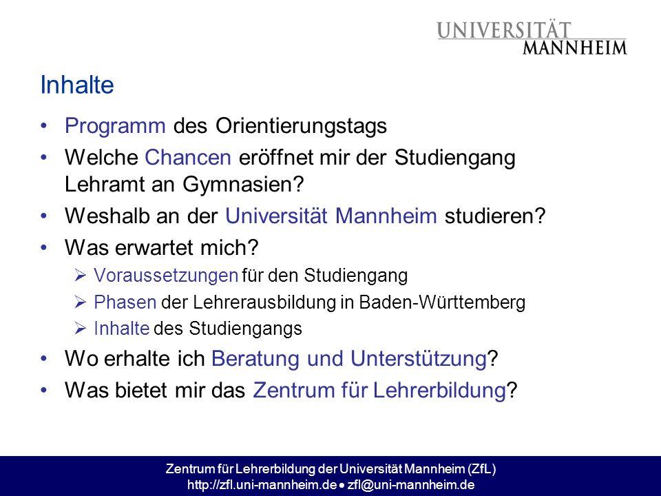 Zentrum für Lehrerbildung der Universität Mannheim (ZfL) http://zfl.uni-mannheim.de zfl@uni-mannheim.de Programm des Orientierungstags Welche Chancen