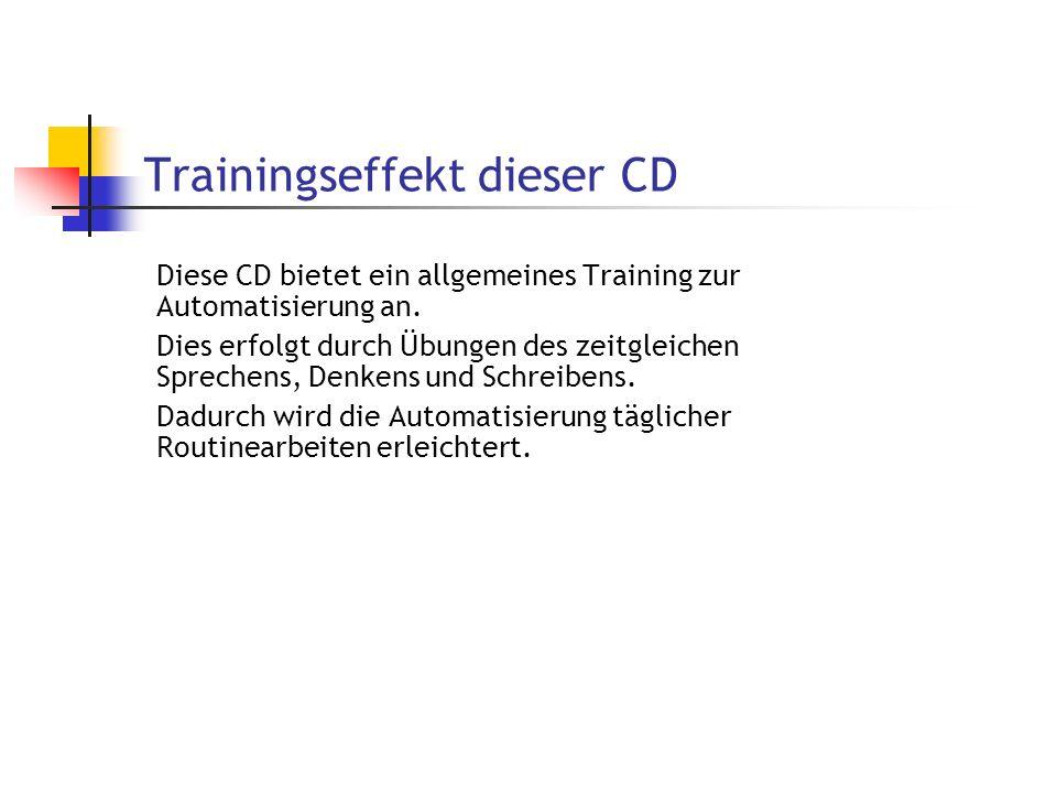 Trainingseffekt dieser CD Diese CD bietet ein allgemeines Training zur Automatisierung an. Dies erfolgt durch Übungen des zeitgleichen Sprechens, Denk