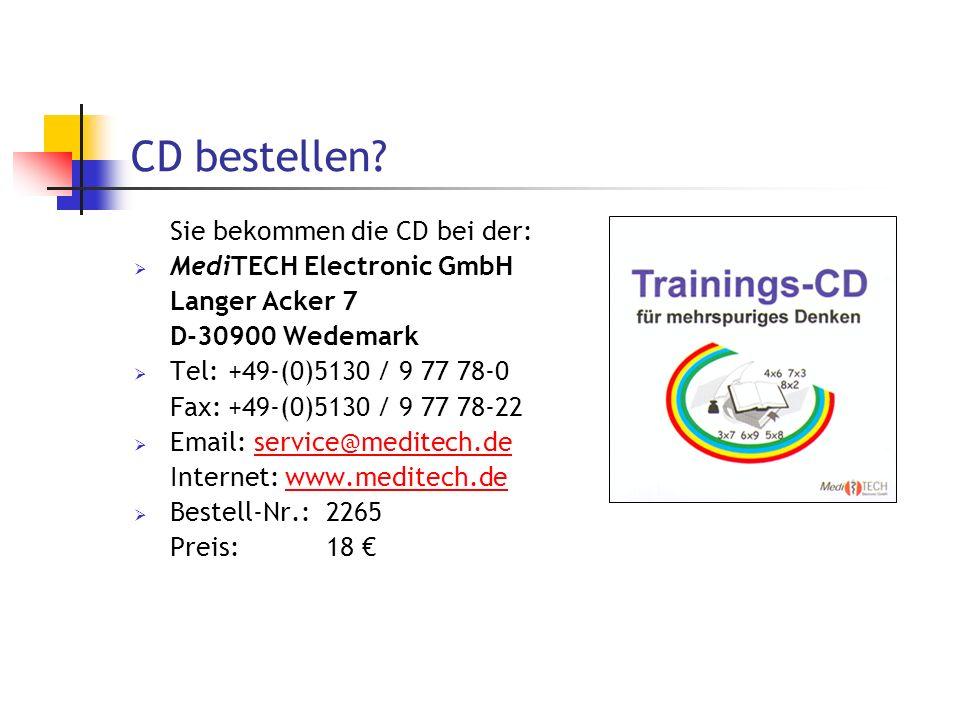 CD bestellen? Sie bekommen die CD bei der: MediTECH Electronic GmbH Langer Acker 7 D-30900 Wedemark Tel:+49-(0)5130 / 9 77 78-0 Fax:+49-(0)5130 / 9 77