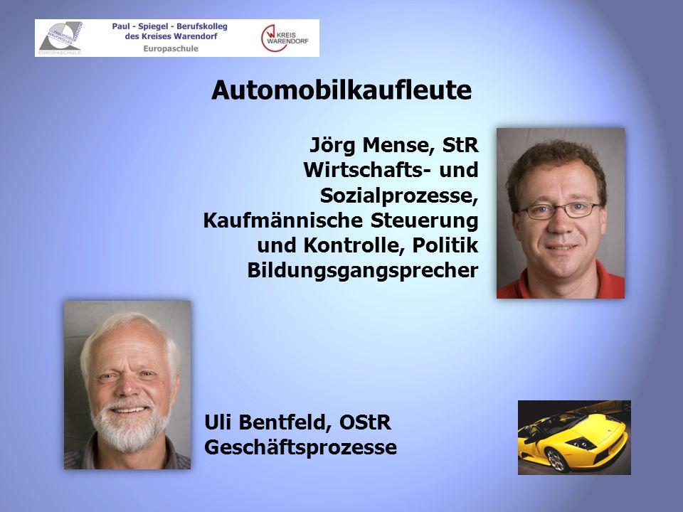 Automobilkaufleute Jörg Mense, StR Wirtschafts- und Sozialprozesse, Kaufmännische Steuerung und Kontrolle, Politik Bildungsgangsprecher Uli Bentfeld,