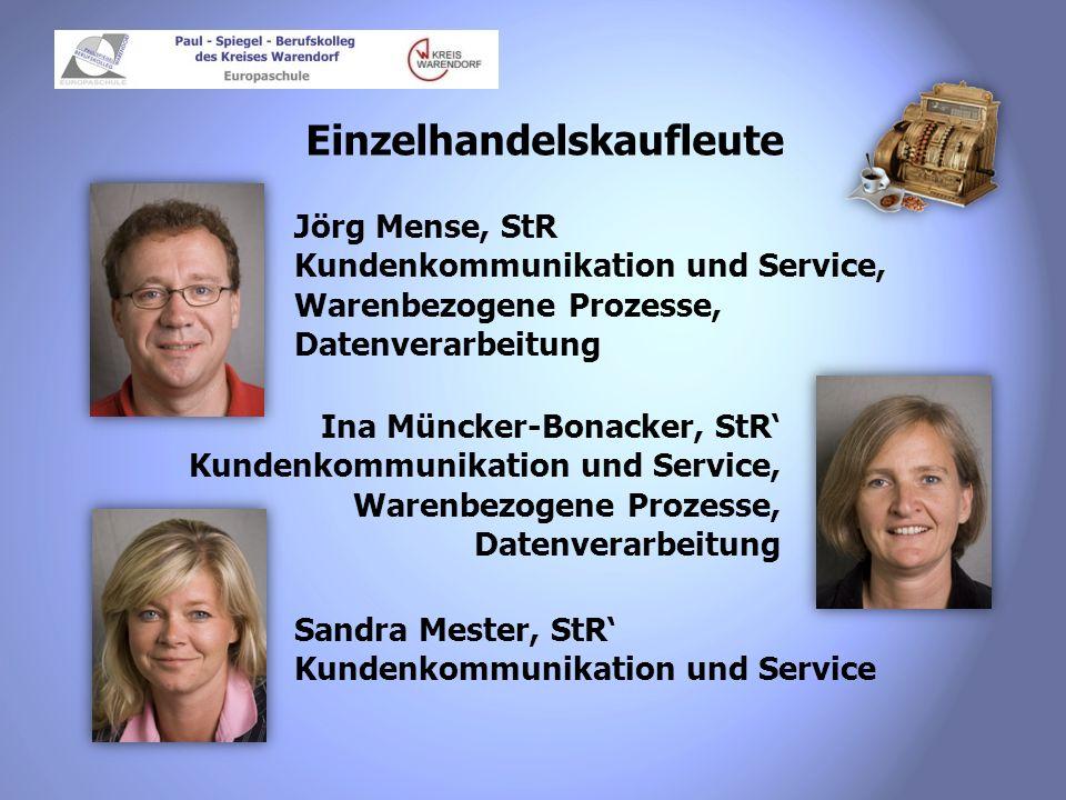 Einzelhandelskaufleute Jörg Mense, StR Kundenkommunikation und Service, Warenbezogene Prozesse, Datenverarbeitung Ina Müncker-Bonacker, StR Kundenkomm