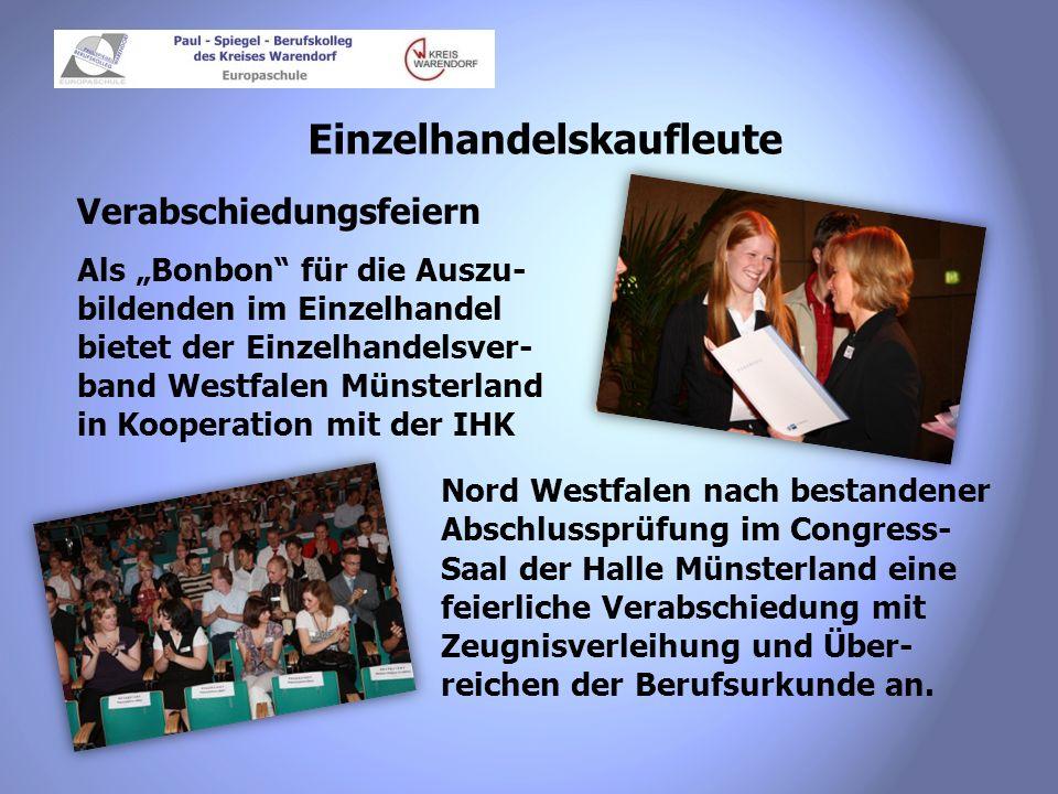 Einzelhandelskaufleute Verabschiedungsfeiern Als Bonbon für die Auszu- bildenden im Einzelhandel bietet der Einzelhandelsver- band Westfalen Münsterla