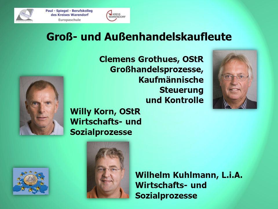 Groß- und Außenhandelskaufleute Willy Korn, OStR Wirtschafts- und Sozialprozesse Wilhelm Kuhlmann, L.i.A. Wirtschafts- und Sozialprozesse Clemens Grot