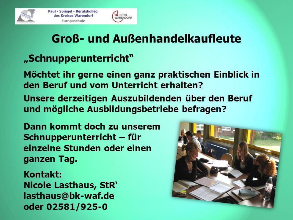 Industriekaufleute Willy Korn, OStR Wirtschafts- und Sozialprozesse Bildungsgangsprecher Arno Birkoben, L.i.A.
