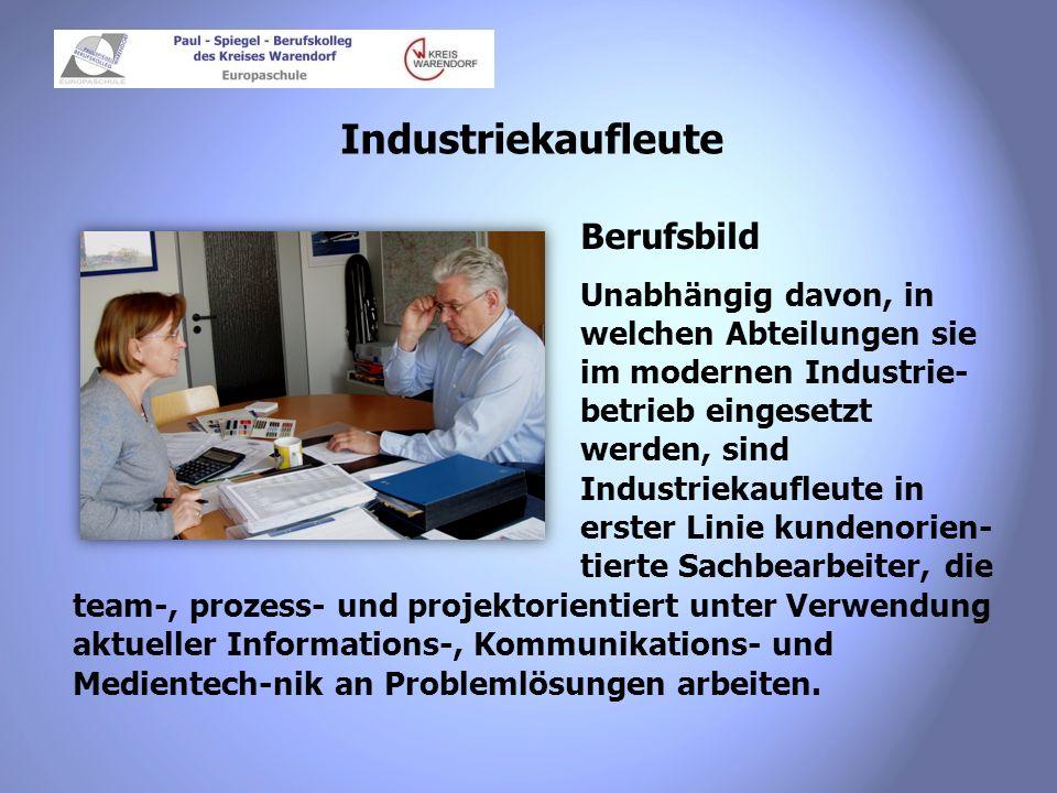 Industriekaufleute Berufsbild Unabhängig davon, in welchen Abteilungen sie im modernen Industrie- betrieb eingesetzt werden, sind Industriekaufleute i