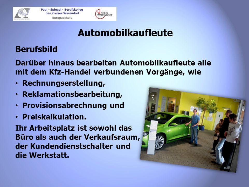 Automobilkaufleute Berufsbild Darüber hinaus bearbeiten Automobilkaufleute alle mit dem Kfz-Handel verbundenen Vorgänge, wie Rechnungserstellung, Rekl