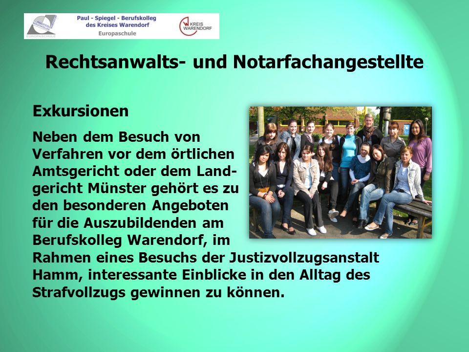 Rechtsanwalts- und Notarfachangestellte Exkursionen Neben dem Besuch von Verfahren vor dem örtlichen Amtsgericht oder dem Land- gericht Münster gehört