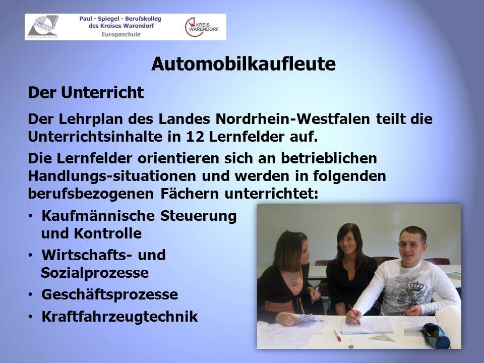 Automobilkaufleute Der Unterricht Der Lehrplan des Landes Nordrhein-Westfalen teilt die Unterrichtsinhalte in 12 Lernfelder auf. Die Lernfelder orient