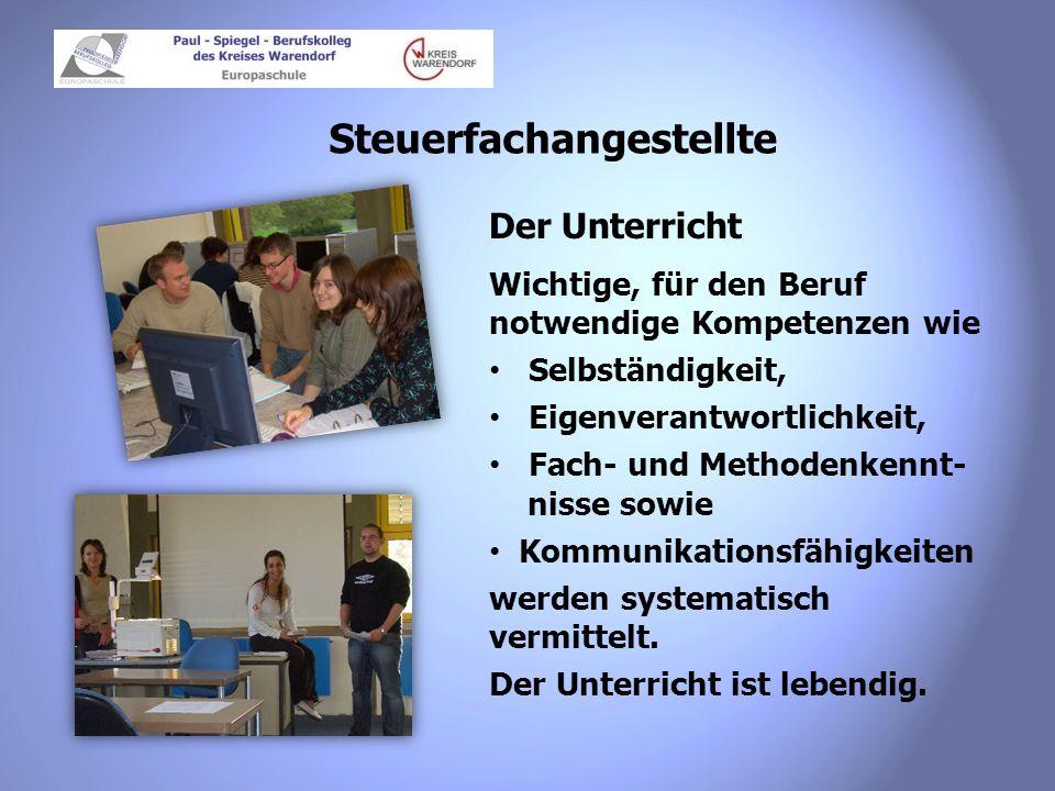 Steuerfachangestellte Der Unterricht Wichtige, für den Beruf notwendige Kompetenzen wie Selbständigkeit, Eigenverantwortlichkeit, Fach- und Methodenke
