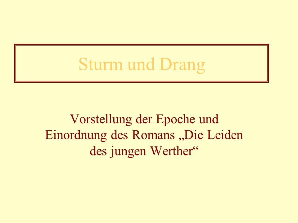 Sturm und Drang Vorstellung der Epoche und Einordnung des Romans Die Leiden des jungen Werther