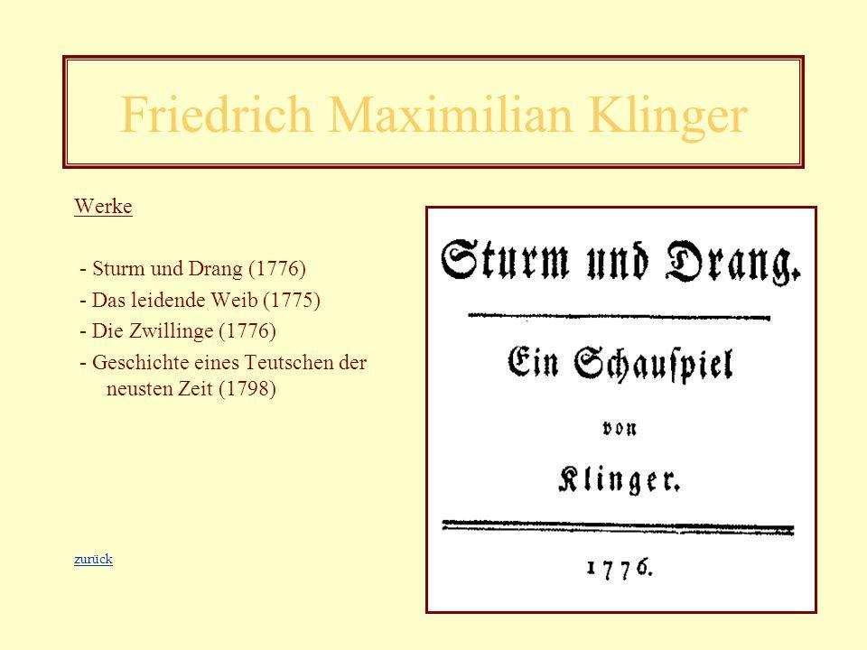 Friedrich Maximilian Klinger * 17. Februar 1752 in Frankfurt a M. 13. Februar 1831 in Dorpat (Estland) - schloss in seiner Jugend Freundschaft mit Goe