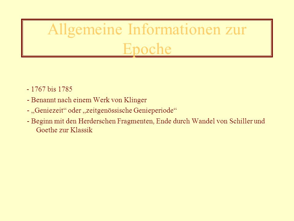 Dichter der Epoche - Johann Wolfgang von Goethe (1749 – 1832) - Friedrich Maximilian Klinger (1752 – 1831) - Jakob Michael Reinhold Lenz (1751 – 1792) - Johann Christoph Friedrich Schiller (1759 – 1805) - Göttinger Hain (1772 – 1775) weiter