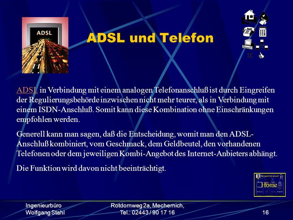 Ingenieurbüro Wolfgang Stahl Rotdornweg 2a, Mechernich, Tel.: 02443 / 90 17 1616 ADSL und Telefon ADSLADSL in Verbindung mit einem analogen Telefonans