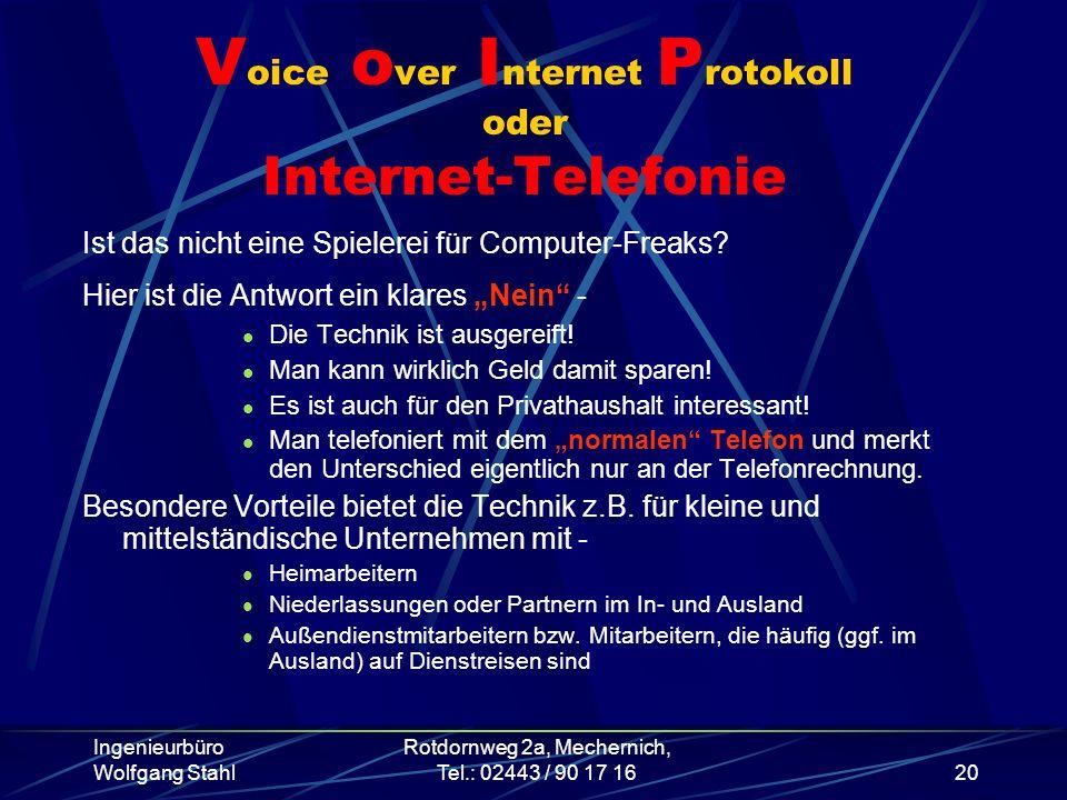 Ingenieurbüro Wolfgang Stahl Rotdornweg 2a, Mechernich, Tel.: 02443 / 90 17 1620 V oice o ver I nternet P rotokoll oder Internet-Telefonie Ist das nic