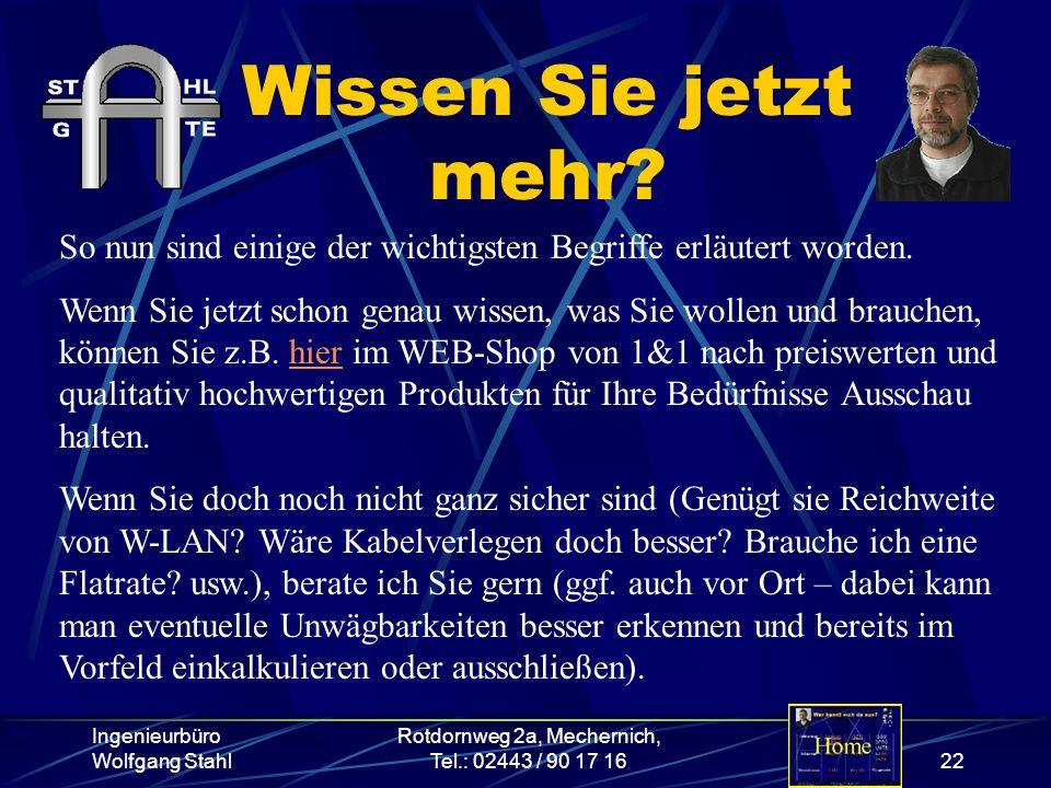 Ingenieurbüro Wolfgang Stahl Rotdornweg 2a, Mechernich, Tel.: 02443 / 90 17 1622 Wissen Sie jetzt mehr? So nun sind einige der wichtigsten Begriffe er