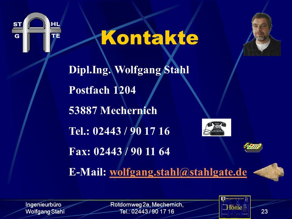 Ingenieurbüro Wolfgang Stahl Rotdornweg 2a, Mechernich, Tel.: 02443 / 90 17 1623 Kontakte Dipl.Ing. Wolfgang Stahl Postfach 1204 53887 Mechernich Tel.