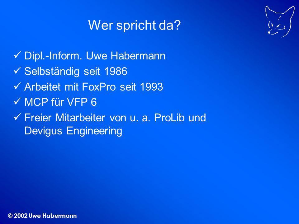 © 2002 Uwe Habermann Wer spricht da. Dipl.-Inform.