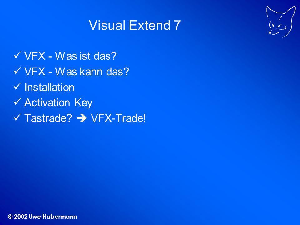 © 2002 Uwe Habermann VFX - Application Wizard Erstellen neuer Projekte 1.Auswahl der Ordner und Datenbank 2.Texte für den About-Dialog 3.Einstellungen für das Applikationsobjekt 4.Texte für den Projektinfo-Dialog 5.Alles kompilieren und los geht´s...