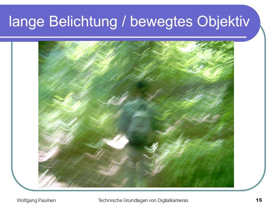 Wolfgang PaumenTechnische Grundlagen von Digitalkameras15 lange Belichtung / bewegtes Objektiv