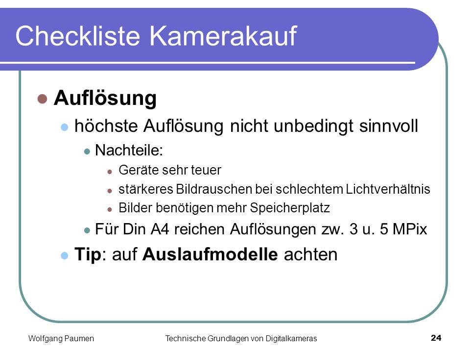 Wolfgang PaumenTechnische Grundlagen von Digitalkameras24 Checkliste Kamerakauf Auflösung höchste Auflösung nicht unbedingt sinnvoll Nachteile: Geräte