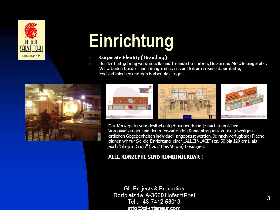 GL-Projects & Promotion Dorfplatz 1a A-3680 Hofamt Priel Tel.: +43-7412-53013 info@gl-interieur.com 3 Einrichtung Corporate Identity ( Branding ) Bei