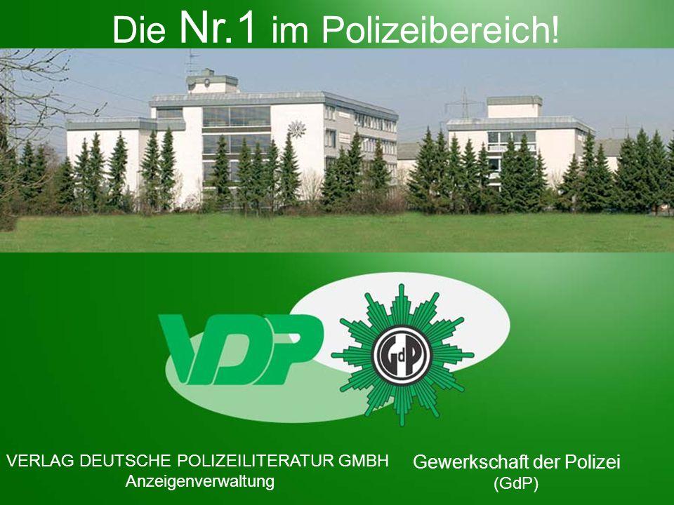 Die Nr.1 im Polizeibereich! VERLAG DEUTSCHE POLIZEILITERATUR GMBH Anzeigenverwaltung Gewerkschaft der Polizei (GdP)