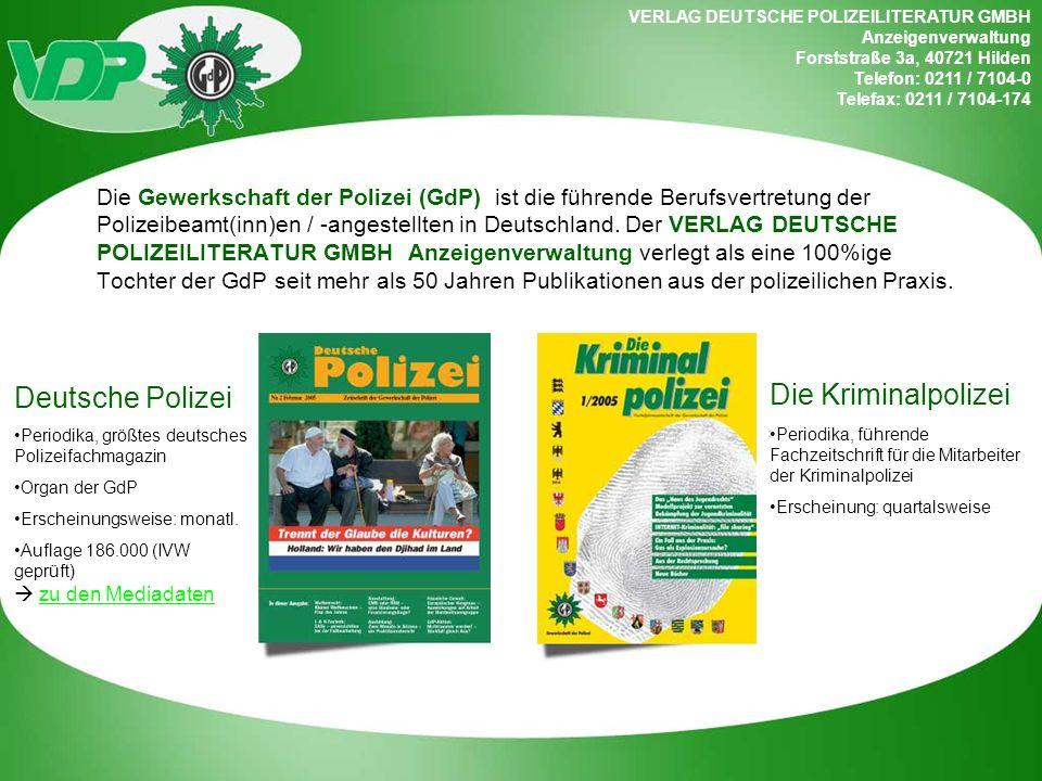 VERLAG DEUTSCHE POLIZEILITERATUR GMBH Anzeigenverwaltung Forststraße 3a, 40721 Hilden Telefon: 0211 / 7104-0 Telefax: 0211 / 7104-174 Die Gewerkschaft