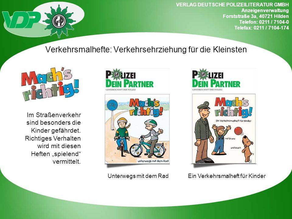 VERLAG DEUTSCHE POLIZEILITERATUR GMBH Anzeigenverwaltung Forststraße 3a, 40721 Hilden Telefon: 0211 / 7104-0 Telefax: 0211 / 7104-174 Verkehrsmalhefte