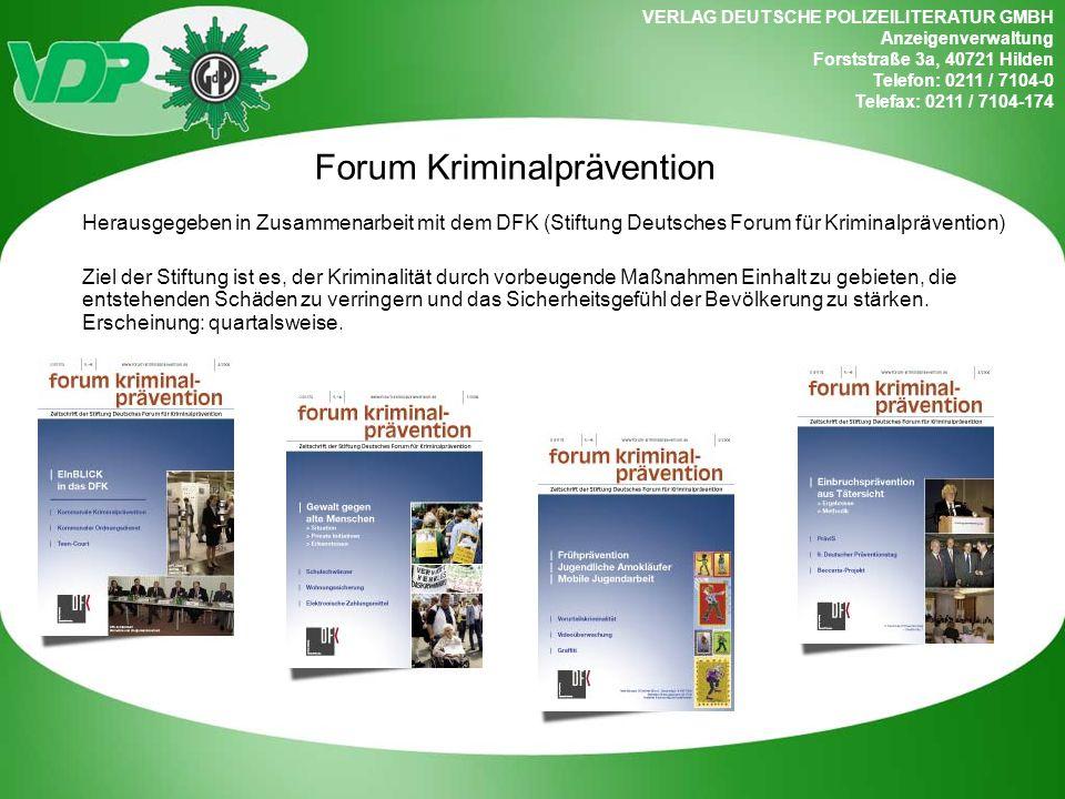 VERLAG DEUTSCHE POLIZEILITERATUR GMBH Anzeigenverwaltung Forststraße 3a, 40721 Hilden Telefon: 0211 / 7104-0 Telefax: 0211 / 7104-174 Forum Kriminalpr