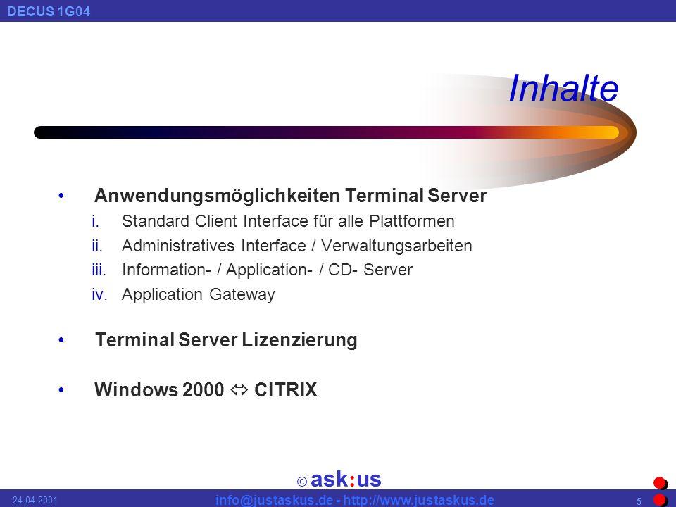© ask : us DECUS 1G04 info@justaskus.de - http://www.justaskus.de 24.04.2001 26 Discussion, questions & answers