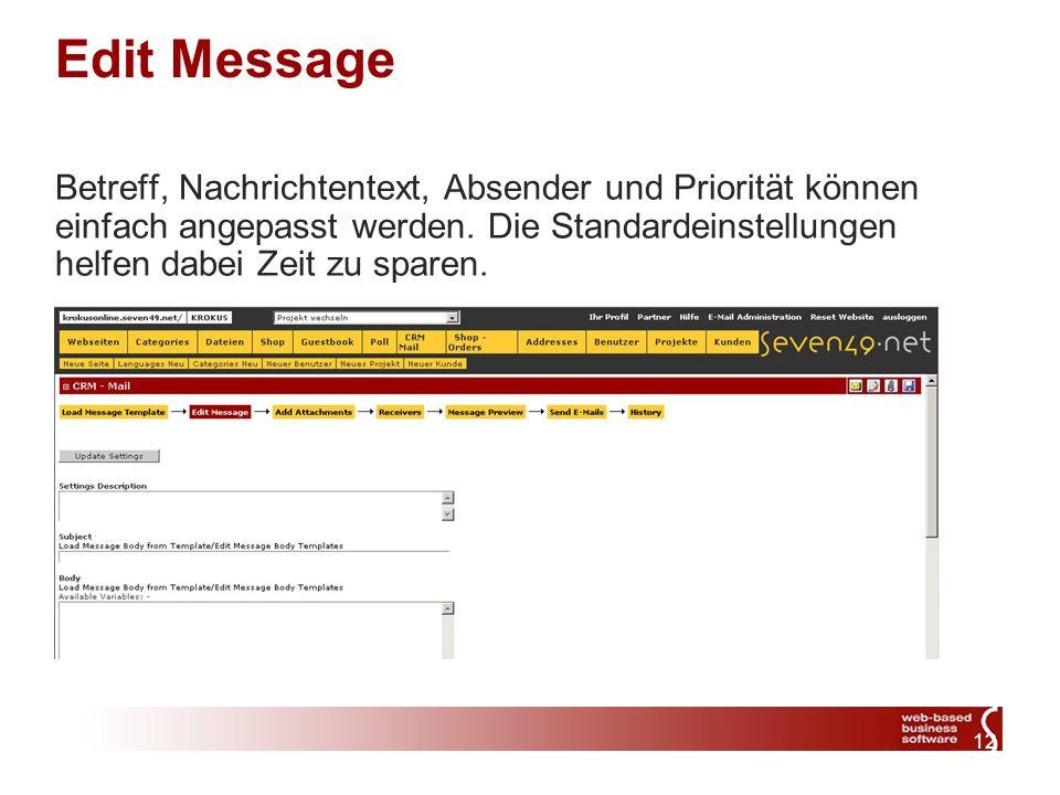 12 Edit Message Betreff, Nachrichtentext, Absender und Priorität können einfach angepasst werden.