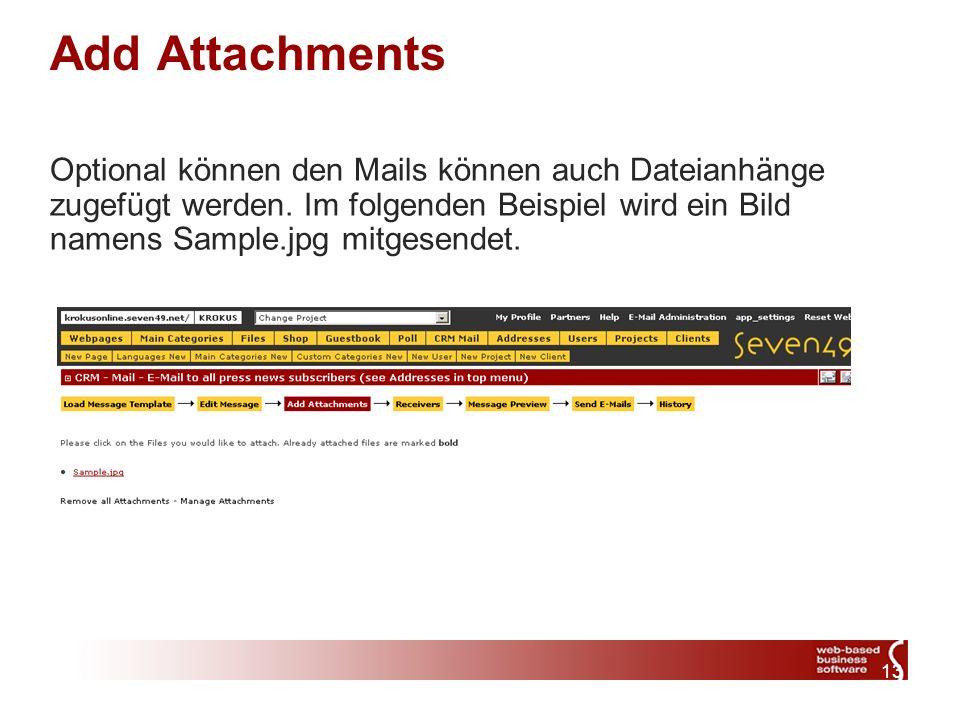 13 Add Attachments Optional können den Mails können auch Dateianhänge zugefügt werden.