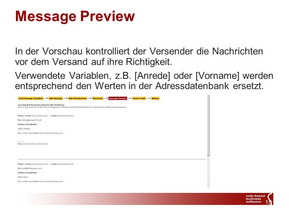 15 Message Preview In der Vorschau kontrolliert der Versender die Nachrichten vor dem Versand auf ihre Richtigkeit.