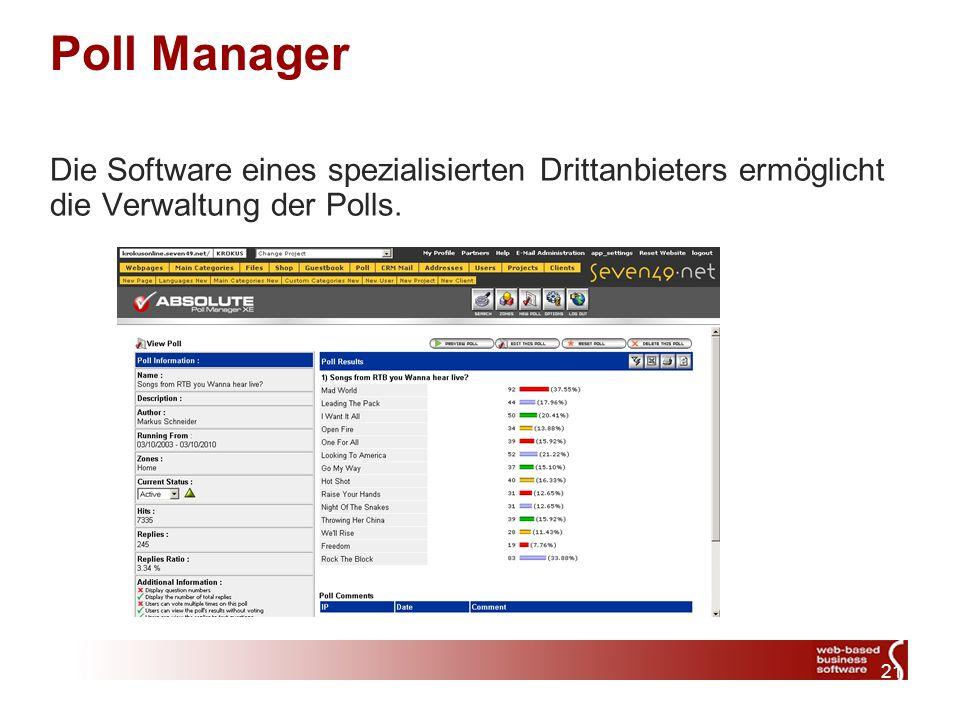 21 Poll Manager Die Software eines spezialisierten Drittanbieters ermöglicht die Verwaltung der Polls.