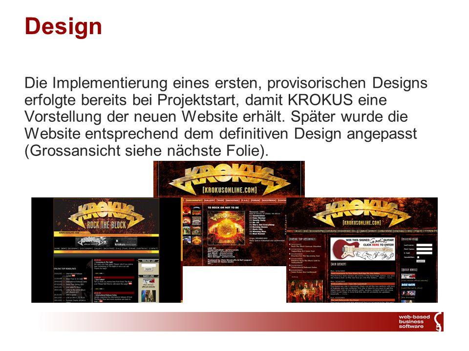 5 Design Die Implementierung eines ersten, provisorischen Designs erfolgte bereits bei Projektstart, damit KROKUS eine Vorstellung der neuen Website erhält.