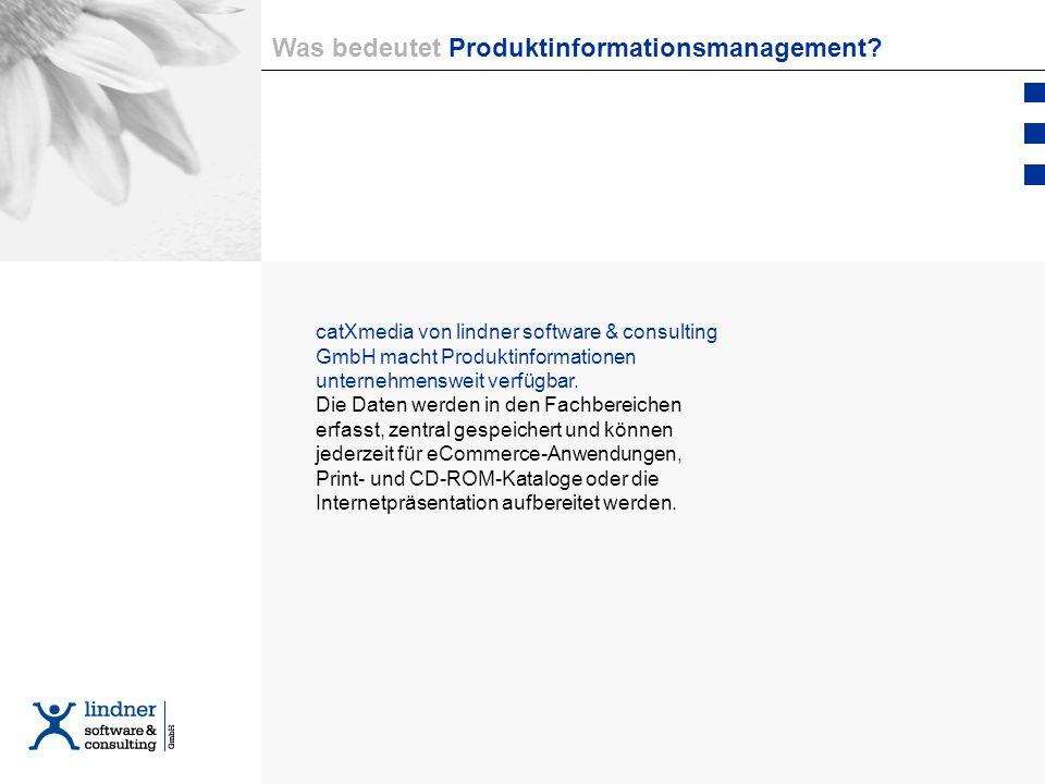 Was bedeutet PI-Management? catXmedia von lindner software & consulting GmbH macht Produktinformationen unternehmensweit verfügbar. Die Daten werden i