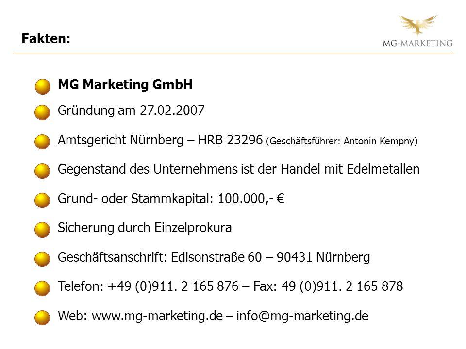 Fakten: Gründung am 27.02.2007 Amtsgericht Nürnberg – HRB 23296 (Geschäftsführer: Antonin Kempny) Gegenstand des Unternehmens ist der Handel mit Edelm