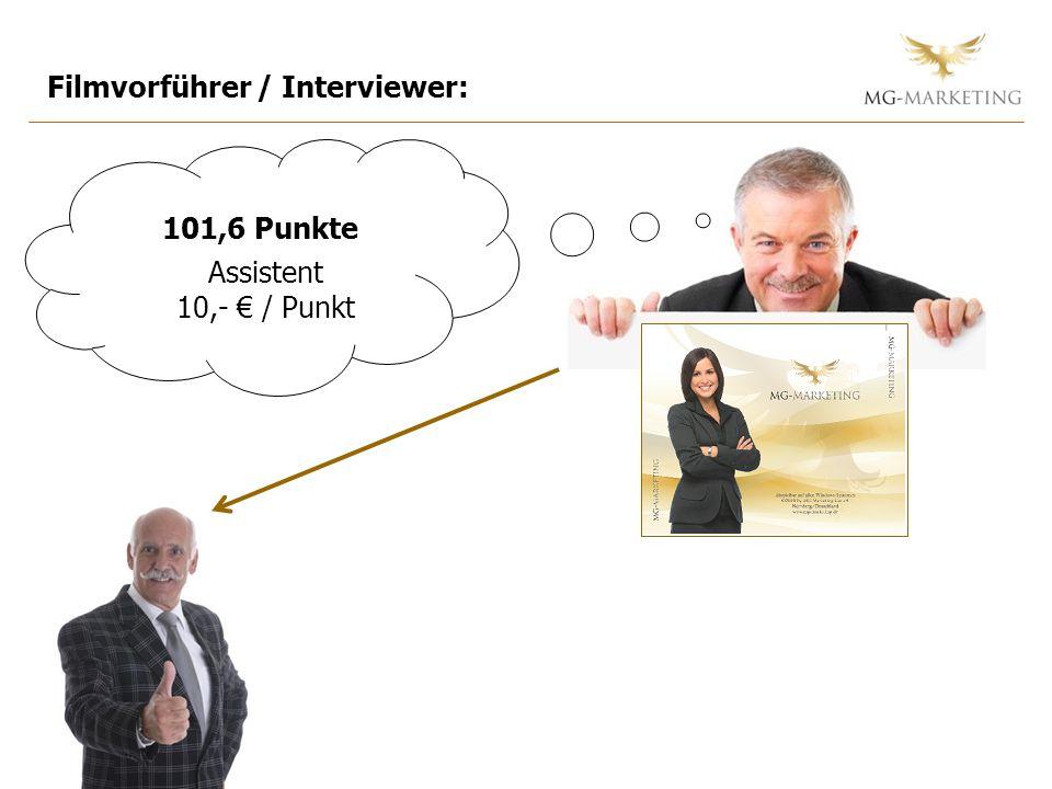 Filmvorführer / Interviewer: 101,6 Punkte Assistent 10,- / Punkt
