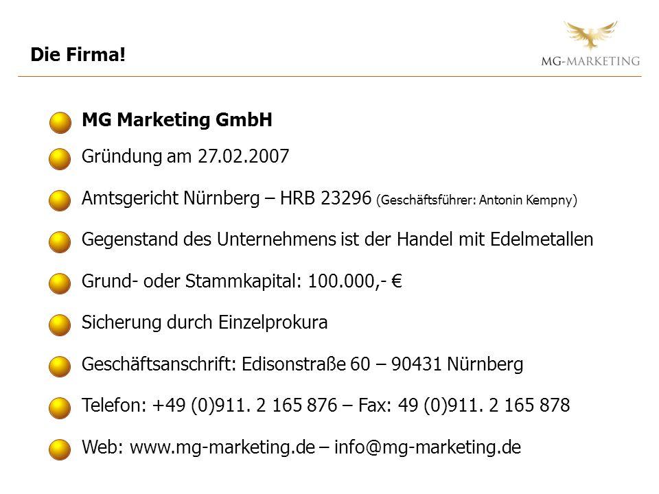 Die Firma! Gründung am 27.02.2007 Amtsgericht Nürnberg – HRB 23296 (Geschäftsführer: Antonin Kempny) Gegenstand des Unternehmens ist der Handel mit Ed