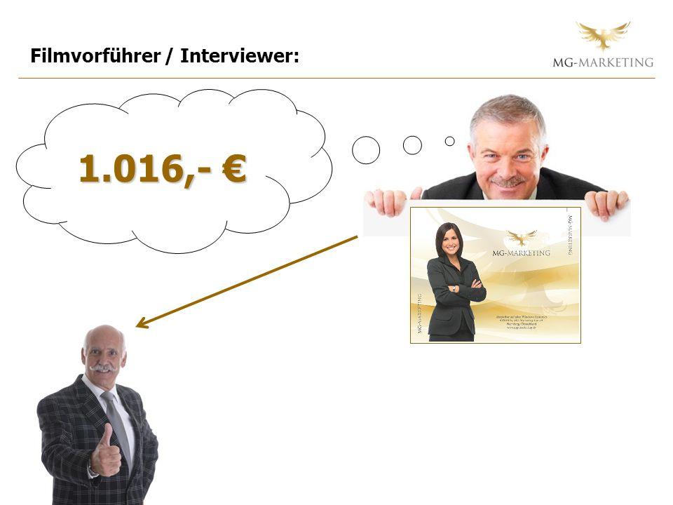 Filmvorführer / Interviewer: 1.016,- 1.016,-