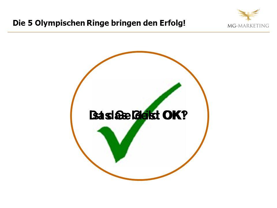 Ist das Geld OK? Die 5 Olympischen Ringe bringen den Erfolg! Das Geld ist OK!